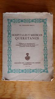 Fernando Díaz R., Hospitales Y Médicos Queretanos
