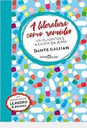 Literatura Como Remedio,a-os Classicos E Dante Gallian