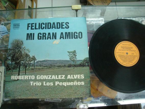 Lp Roberto Gonzalez Alves Trio Los Pequenos Felicidades