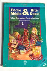 Livro Pedro Médio & Rita Doce Telma Guimarães Castro Andrade