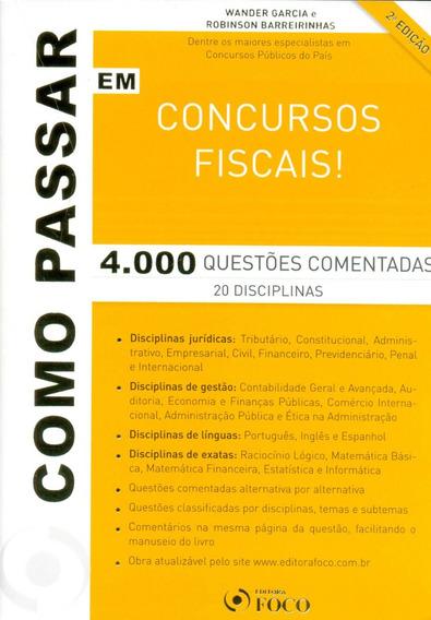 Como Passar Em Concursos Fiscais! 4000 Questões Comentadas