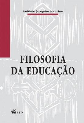 Ftd - Filosofia Da Educação - Antônio Joaquim Severino