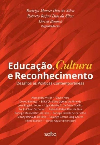 Educação, Cultura E Reconhecimento - Desafios Às Polític
