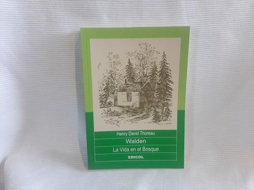 Walden O La Vida En El Bosque Henry David Thoreau  Edicol
