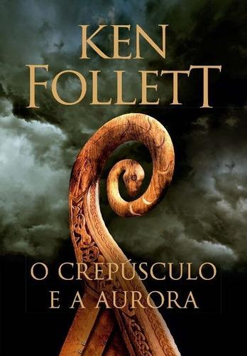 Lançamento Ken Follett Livro O Crepúsculo E A Aurora