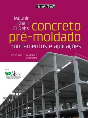 Concreto Pré-moldado: Fundamentos E Aplicações - Novo - 2017