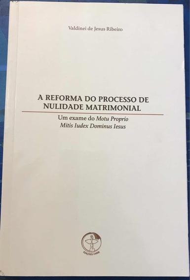 Livro A Reforma Do Processo De Nulidade Matrimonial