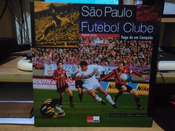 São Paulo Futebol Clube Saga De Um Campeão 1996 2 Edição