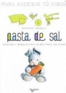 Pasta De Sal - Hacerlo Tú Mismo, Patrizia Premoli, Vecchi