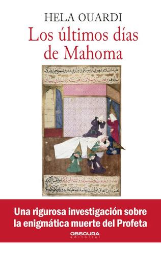 Imagen 1 de 1 de Los Últimos Días De Mahoma, De Hela Ouardi
