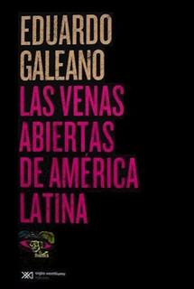 Las Venas Abiertas De América Latina - E. Galeano - Rosario