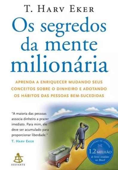 Os Segredos Da Mente Milionária - Aprenda A Enriquecer...