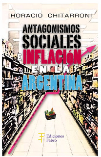 Antagonismos Sociales E Inflación En La Argentina. E.fabro