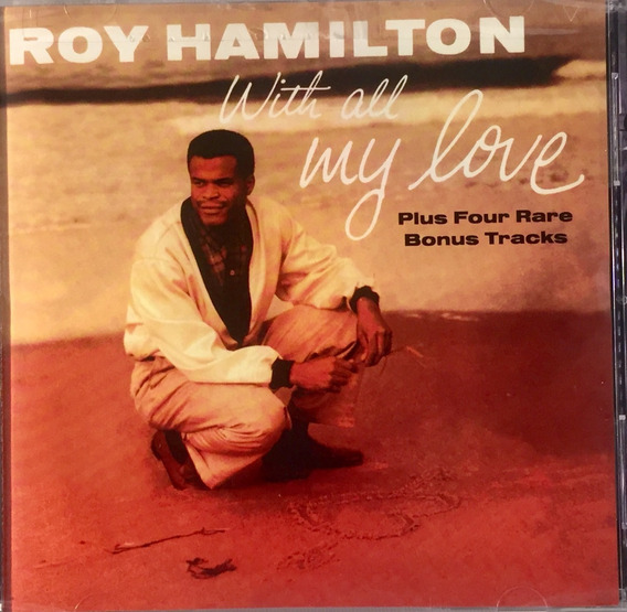 Cd Roy Hamilton - With All My Love - Imp Lacrado Bonus Track