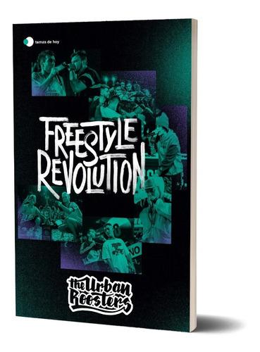 Freestyle Revolution Urban Roosters Temas De Hoy