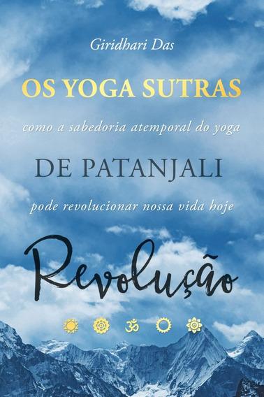 Os Yoga Sutras De Patanjali: Revolução - Lançamento