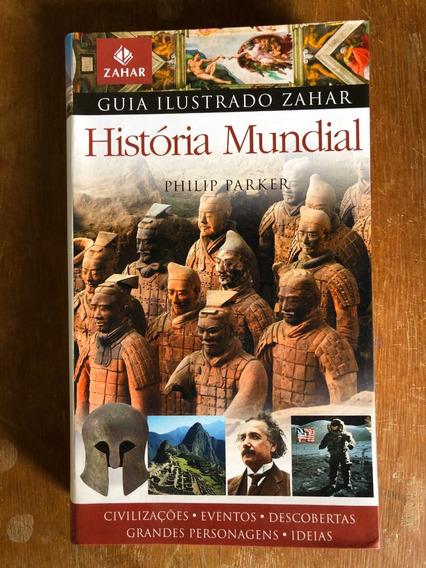 Guia Ilustrado Zahar História Mundial Philip Parker