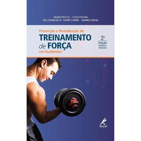 Prescrição E Periodização Do Tr. De Força Em Acad.