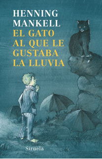 Gato Que Le Gustaba La Lluvia, Henning Mankell, Siruela