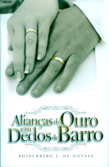 Livro Ruidemberg Nova - Alianças De Ouro Em Dedos De Barro