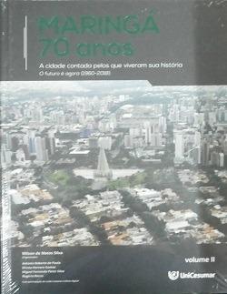 Maringá 70 Anos Volume Ii -- A Cidade Co Wilson De Matos Si