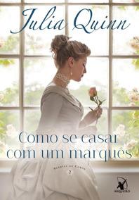 Como Se Casar Com Um Marquês Agentes Da Coroa - Livro 2