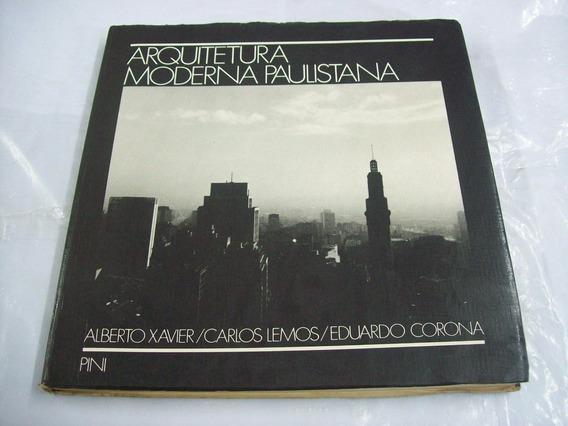 Livro Arquitetura Moderna Paulistana - Alberto Xavier ....