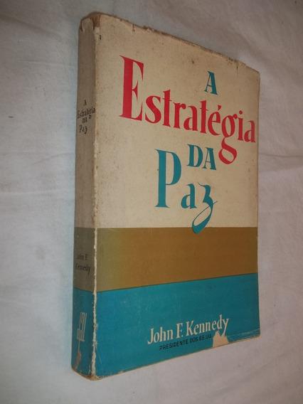 Livro - A Estratégia Da Paz - John F. Kennedy
