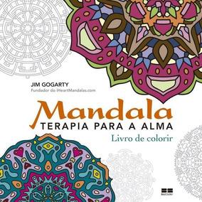 Mandala - Terapia Para A Alma - Livro De Colorir
