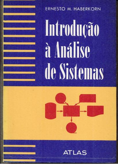 Livro Introdução À Análise De Sistemas - Ernesto M. Haberkor