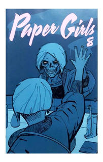Paper Girls #8 - Ed. Planeta - Similar A Stranger Things