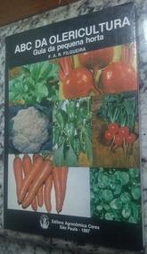 Livro Abc Da Olericultura Guia Da Pequena Horta Ceres