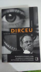 Livro Dirceu A Biografia - Otavio Cabral