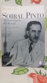 Sobral Pinto A Consciência Do Brasil - John W.foster Dulles