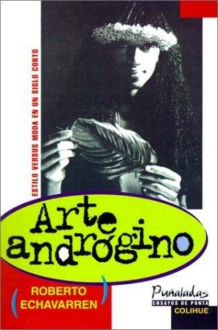Arte Androgino: Estilo Versus Moda En Un Siglo Corto (pu~nal