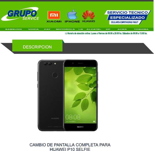 Pantalla Huawei P10 Selfie  Tactil Lcd  Bac L23 L03 En 30min