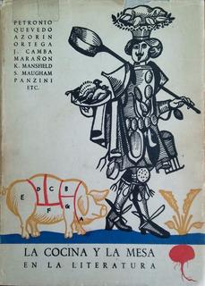 La Cocina Y La Mesa En La Literatura, Edt. Taurus1962 España