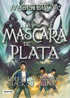 Magisterium 4. La Máscara De Plata De Cassandra Clare