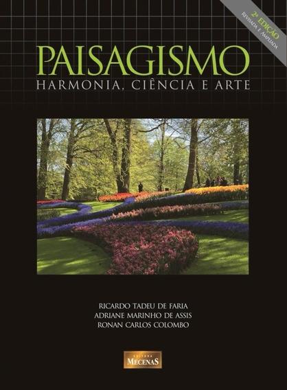 Paisagismo Harmonia, Ciência E Arte