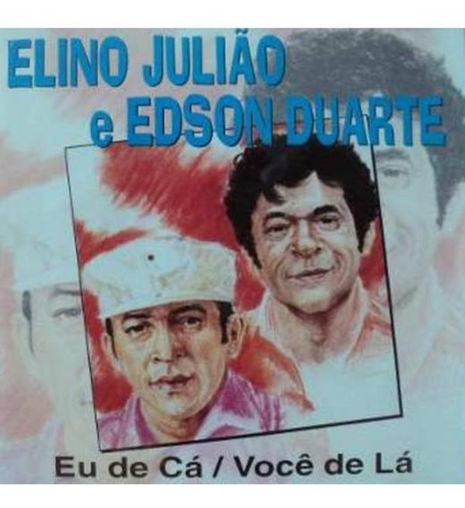 Cd Elino Juliao E Edson Duarte - Eu De Ca Vocã D (911894)