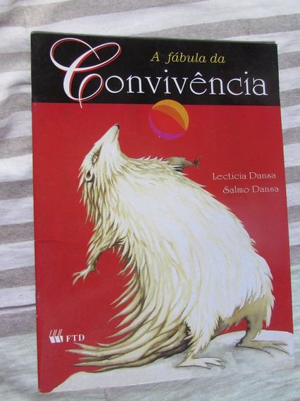A Fábula Da Convivência - Lectícia Dansa (livro Infantil)