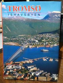 Tromsø, Ishavsbyen
