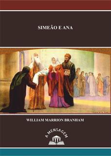 Livro - Mensagem Simeão E Ana - William Marrion Branham