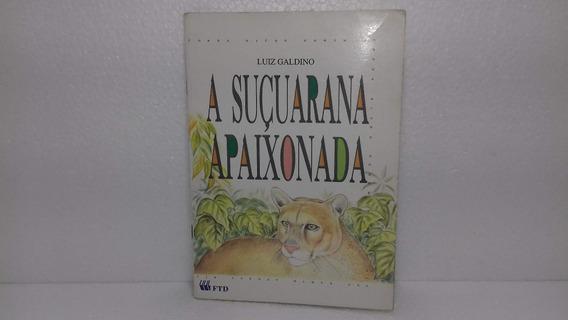Livro A Suçuarana Apaixonada Luiz Galdino