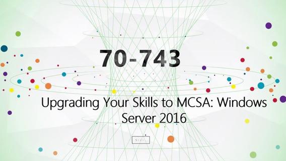 Simulado Premium Para A Prova 70-743 - Windows Server 2016