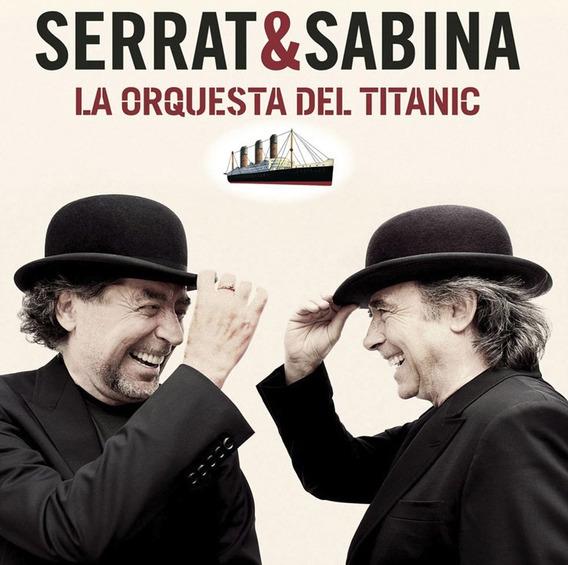 Cd Serrat Sabina La Orquesta Del Titanic Open Music Sy
