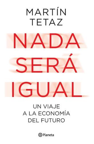 Libro Nada Será Igual - Martin Tetaz