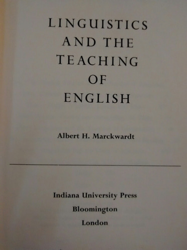 Linguistics And The Teaching Of English - Albert Marckwardt