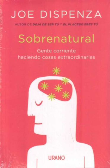 Libro: Sobrenatural / Joe Dispenza