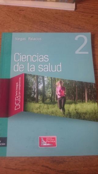 Ciencias De La Salud 2 - Vargas Palacios Ed. Patria
